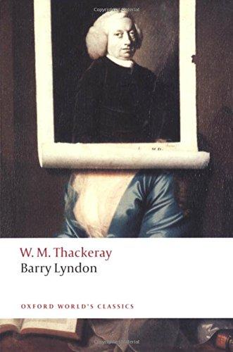 Barry Lyndon: The Memoirs of Barry Lyndon, Esq. (Oxford World's Classics) (William A Barry)