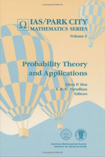 Probability Theory and Applications (Ias/Park City Mathematics Series)
