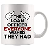 Best Greatest Awesome Ever Loan Officer Mug Coffee Cup Everyone Wihed They Had | Loans Funny World Best Gift Mom Dad Graduation Future Most Awesome