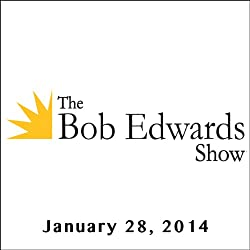 The Bob Edwards Show, Anjan Sundaram and John Wood, January 28, 2014