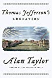 "Alan Taylor, ""Thomas Jefferson's Education"" (W. W. Norton, 2019)"
