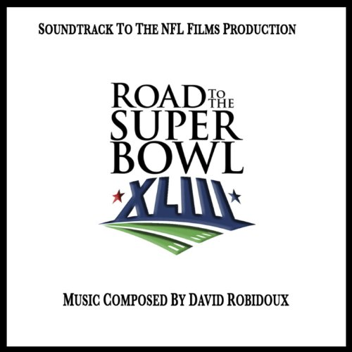 Road To The Super Bowl Xliii  Soundtrack From The Nfl Films Production