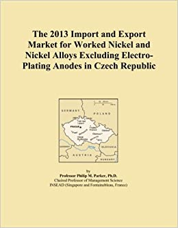 The 2013 Import and Export Market for Worked Nickel and Nickel Alloys Excluding Electro-Plating Anodes in Czech Republic
