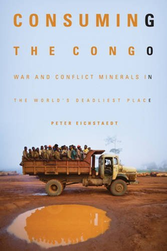 Read Online Consuming the Congo: War and Conflict Minerals in the World's Deadliest Place pdf