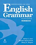 Understanding and Using English Grammar Workbook (Full Edition; with Answer Key)