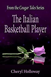 Cougar Tales: The Italian Basketball Player (Cougar Tales Series Book 2)