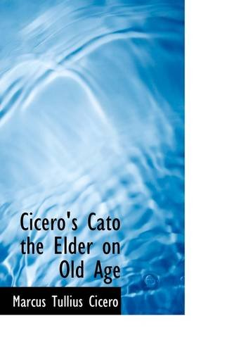 Cicero's Cato the Elder on Old Age