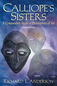 Calliope's Sisters: A Comparative Study of Philosophies of Art:2nd (Second) edition