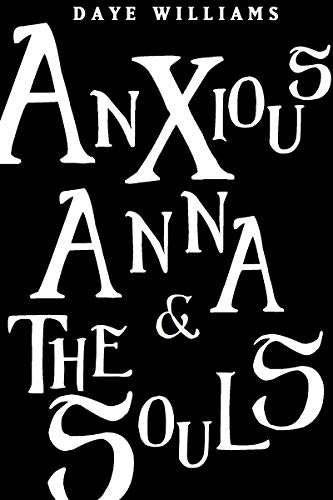 Anxious Anna & The Souls by [Williams, Daye]