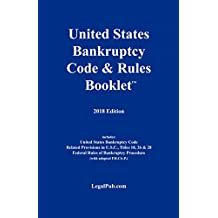 2018 U.S. Bankruptcy Code & Rules Booklet (For Use With All Bankruptcy Law Casebooks)