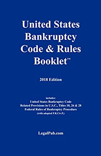 2018 u s bankruptcy code \u0026 rules booklet (for use with all2018 u s bankruptcy code \u0026 rules booklet (for use with all bankruptcy law casebooks) 2018th edition
