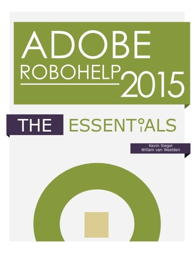 Adobe RoboHelp 2015: The Essentials by IconLogic, Incorporated