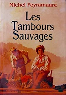 Les tambours sauvages, Peyramaure, Michel