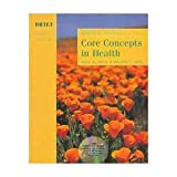 Core Concepts in Health, Insel, Paul M. and Roth, Walton T., 0767412044