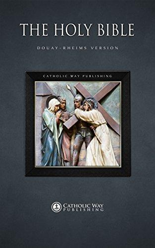 The Holy Bible: Douay-Rheims Version - Douay Rheims Bible