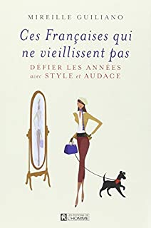 Ces françaises qui ne vieillissent pas : défier les années avec style et audace, Guiliano, Mireille