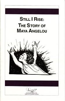 Still I Rise: The Story Of Maya Angelou (HeRose & SheRose Book 9) by [Biggers, Jeff]