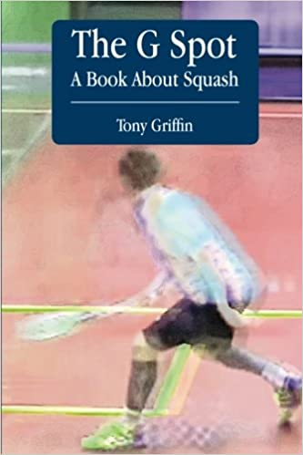 Amazon Fr The G Spot A Book About Squash Tony Griffin