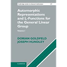 Automorphic Representations and L-Functions for the General Linear Group (Cambridge Studies in Advanced Mathematics, 129)