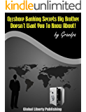 OFFSHORE BANKING - KEEPING YOUR FINANCES PRIVATE Special Report #3 (PTsecrets Big Brother Doesn't Want You To Know About!)