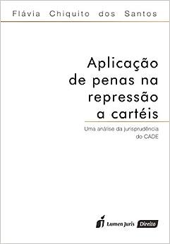 Book Aplicacao de Penas na Repressao a Carteis: Uma Analise de Jurisprudencia do Cade