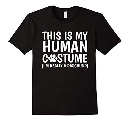 Dog And Human Halloween Costume Ideas (Mens This Is My Human Costume I'm Really A Daschund Dog T-Shirt Medium Black)