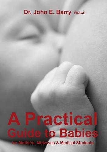 A Practical Guide to Babies for Mothers, Midwives & Medical Students pdf