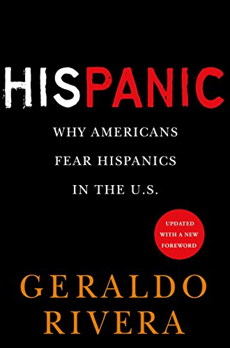 His Panic: Why Americans Fear Hispanics in The U.S.