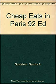 Book Cheap Eats in Paris: Guide to Inexpensive Restaurants, Brasseries and Bistros