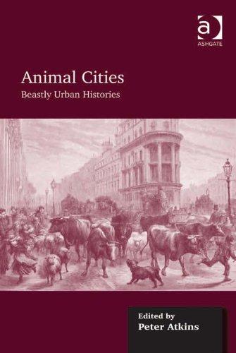 Animal Cities: Beastly Urban Histories