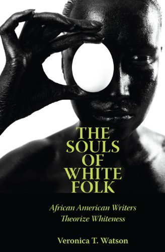 Search : The Souls of White Folk: African American Writers Theorize Whiteness (Margaret Walker Alexander Series in African American Studies)