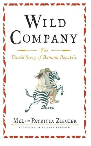 (Wild Company: The Untold Story of Banana Republic)