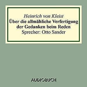 Über die allmähliche Verfertigung der Gedanken beim Reden Audiobook