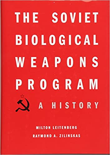 The Soviet Biological Weapons Program: A History: Milton