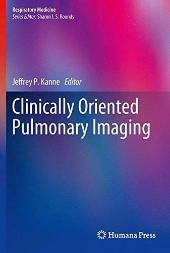 Clinically Oriented Pulmonary Imaging (Respiratory Medicine)