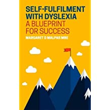 Self-fulfilment with Dyslexia: A Blueprint for Success