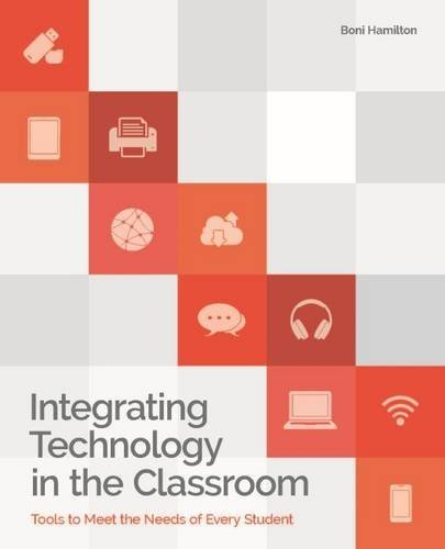 Integrating Technology in the Classroom: Tools to Meet the Needs of Every Student by Hamilton Boni (2015-07-30) Paperback