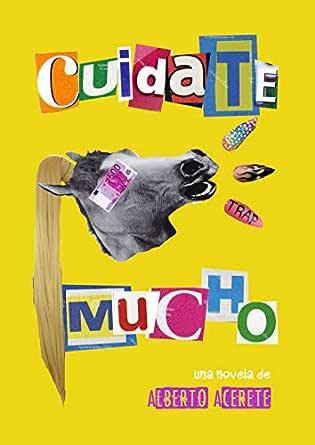 Cuídate mucho: «UNA CRÓNICA NEGRA QUE NO DEJA TREGUA» El País eBook: Acerete, Alberto: Amazon.es: Tienda Kindle