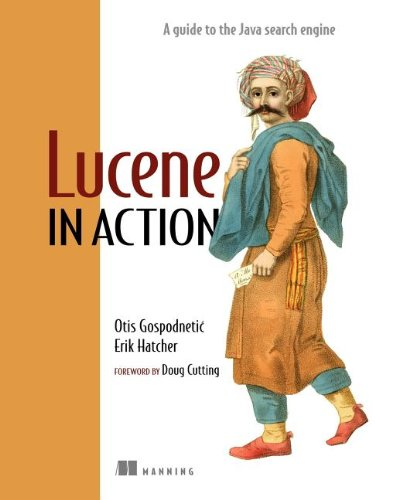 [PDF] Lucene in Action Free Download | Publisher : Manning Publications | Category : Computers & Internet | ISBN 10 : 1932394281 | ISBN 13 : 9781932394283