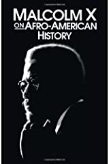 Malcolm X on Afro-American History (Malcolm X Speeches & Writings) Paperback