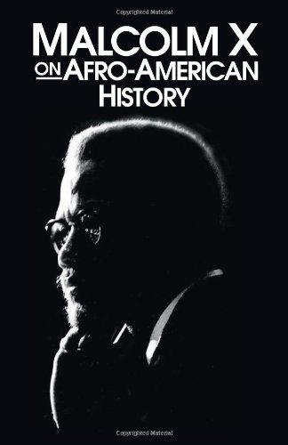 Malcolm X on Afro-American History (Malcolm X speeches & writings)