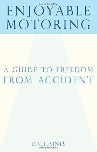 Enjoyable Motoring: A Guide to Freedom from Accident by D. V. Haines (2016-01-27)
