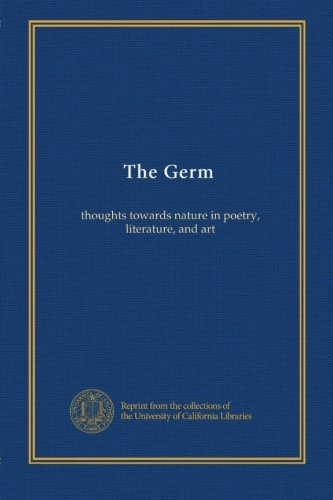 The Germ (no.1-4): thoughts towards nature in poetry, literature, and art pdf