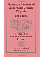 Marriage Records of Accomack County, Virginia, 1854-1895 (Recorded in Licenses & Ministers' Returns)