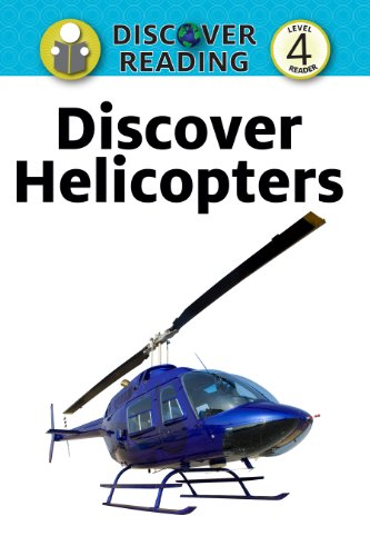Discover Helicopters: Level 4 Reader (Discover Reading) por Xist Publishing