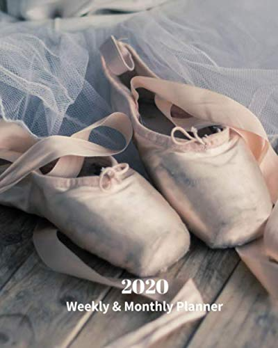 2020 Weekly and Monthly Planner: Pointe Ballet Shoes - Monthly Calendar with U.S./UK/ Canadian/Christian/Jewish/Muslim Holidays- Calendar in Review/Notes 8 x 10 in.- Dance Performing Arts by Dazzle Book Press