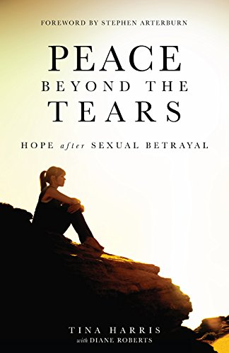 Beyond Tears - Peace Beyond the Tears - Hope after Sexual Betrayal