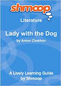 the lady with a dog literary analysis Lady gaga as a media franchise 2479 words, 10 pages rachel smith j 209 august 2nd, 2015 final paper lady gaga: a growing media franchise.