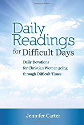 Daily Readings for Difficult Days (Christian Devotional)