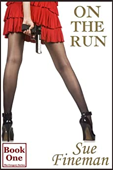 On the Run (The Gregory Series Book 1) by [Fineman, Sue]